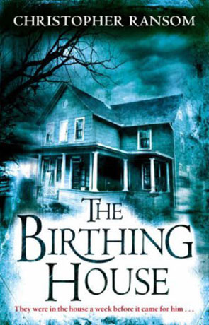 The Birthing House, a novel by Christopher Ransom