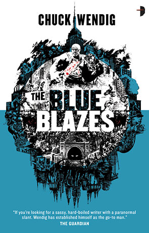 The Blue Blazes, a novel by Chuck Wendig
