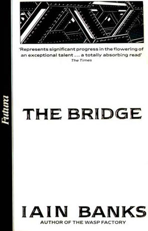 The Bridge, a novel by Iain M Banks