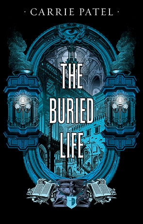 The Buried Life, a novel by Carrie Patel