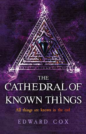 The Cathedral of Known Things, a novel by Edward Cox