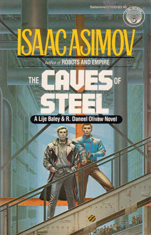 The Caves of Steel, a novel by Isaac Asimov