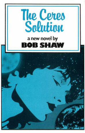 The Ceres Solution, a novel by Bob Shaw
