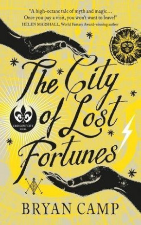 The City of Lost Fortunes, a novel by Bryan Camp