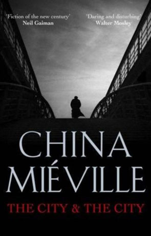 The City & the City, a novel by China Mieville