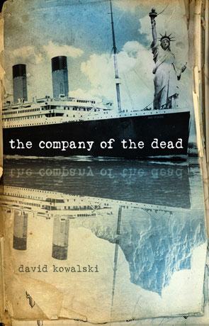 The Company of the Dead, a novel by David Kowalski