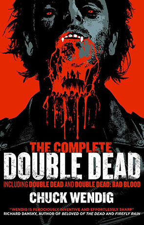 The Complete Double Dead, a novel by Chuck Wendig