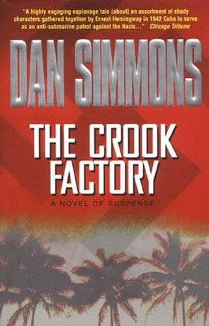 The Crook Factory, a novel by Dan Simmons