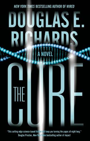 The Cure, a novel by Douglas E Richards