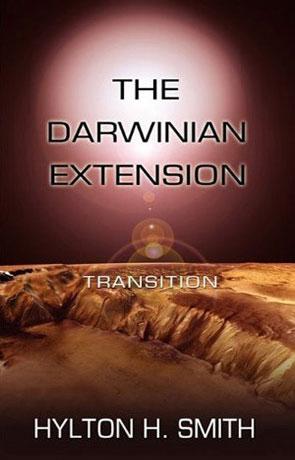 The Darwinian Extension: Transition, a novel by Hylton H Smith