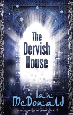 The Dervish House, a novel by Ian McDonald