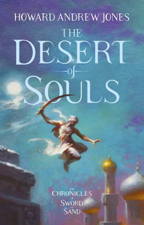 The Desert of Souls, a novel by Howard Andrew Jones