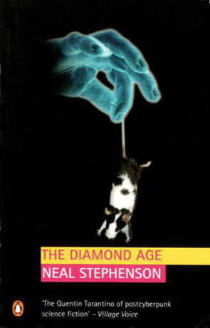 The Diamond Age, a novel by Neal Stephenson