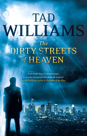 The Dirty Streets of Heaven, a novel by Tad Williams