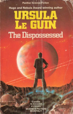 The Dispossessed, a novel by Ursula K Le Guin