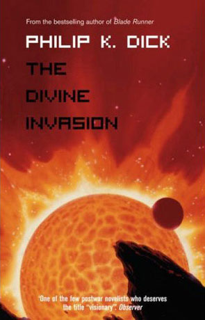 The Divine Invasion, a novel by Philip K Dick
