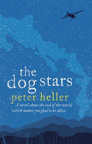 The Dog Stars, a novel by Peter Heller