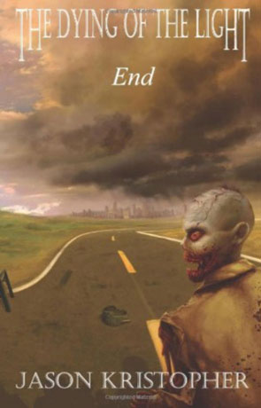 The Dying of the Light: End, a novel by Jason Kristopher