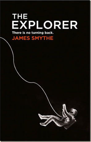 The Explorer, a novel by James Smythe