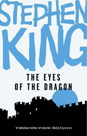 The Eyes of the Dragon, a novel by Stephen King
