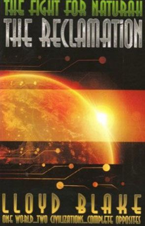 The Fight for Naturah: The Reclamation, a novel by Lloyd Blake