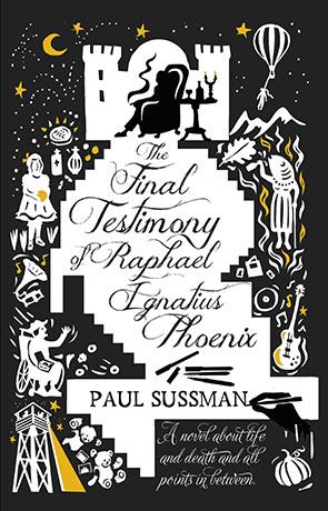 The Final Testimony of Raphael Ignatius Phoenix, a novel by Paul Sussman