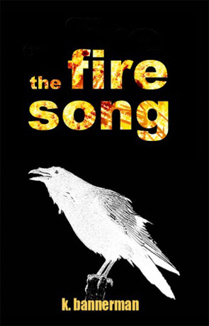 The Fire Song, a novel by K Bannerman