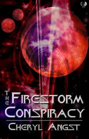 The Firestorm Conspiracy, a novel by Cheryl Angst