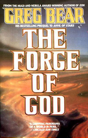 The Forge of God, a novel by Greg Bear