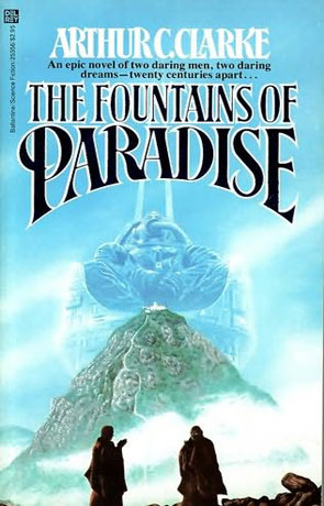 The Fountains of Paradise, a novel by Arthur C Clarke
