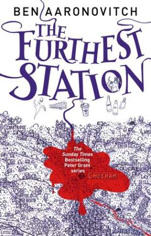 The Furthest Station, a novel by Ben Aaronovitch