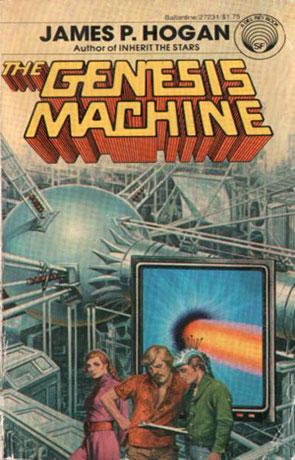 The Genesis Machine, a novel by James P Hogan