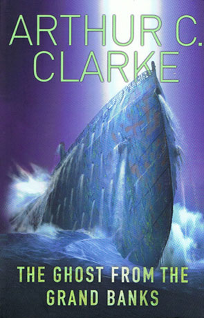 The Ghost from the Grand Banks, a novel by Arthur C Clarke