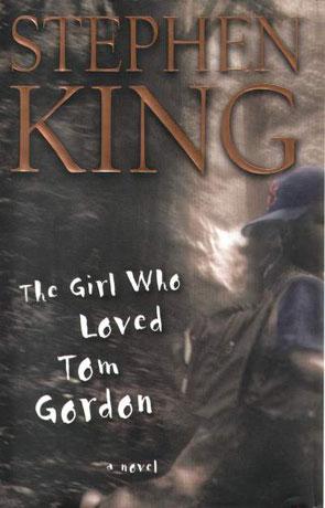 The Girl Who Loved Tom Gordon, a novel by Stephen King