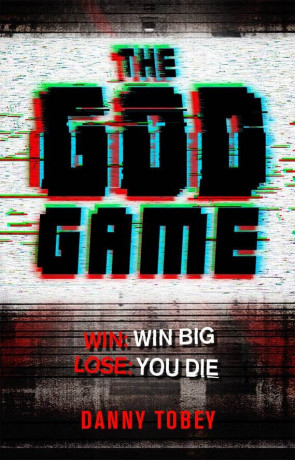 The God Game, a novel by Danny Tobey