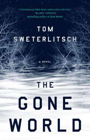The Gone World, a novel by Tom Sweterlitsch