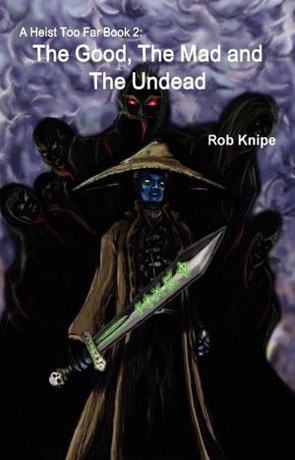 The Good, The Mad and the Undead, a novel by Rob Knipe