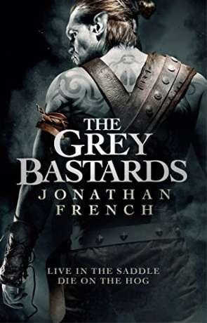 The Grey Bastards, a novel by Jonathan French