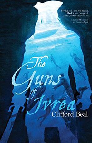 The Guns Of Ivrea, a novel by Clifford Beal