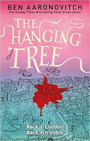The Hanging Tree, a novel by Ben Aaronovitch