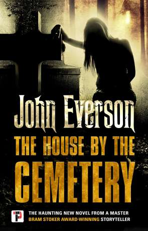 The House by the Cemetery, a novel by John Everson