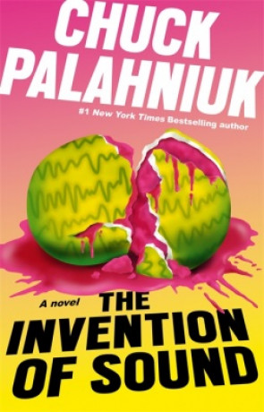 The Invention of Sound, a novel by Chuck Palahniuk