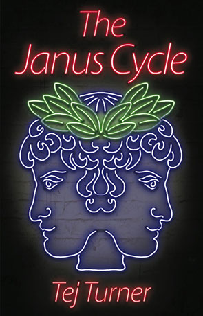 The Janus Cycle, a novel by Tej Turner