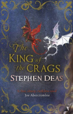 The King of the Crags, a novel by Stephen Deas