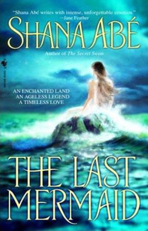 The Last Mermaid, a novel by Shana Abe