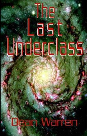 The Last Underclass, a novel by Dean Warren