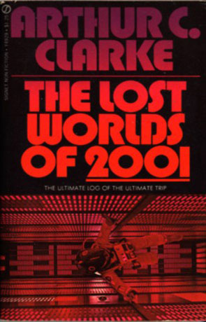 The Lost Worlds of 2001, a novel by Arthur C Clarke