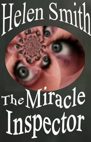 The Miracle Inspector, a novel by Helen Smith