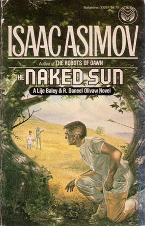 The Naked Sun, a novel by Isaac Asimov