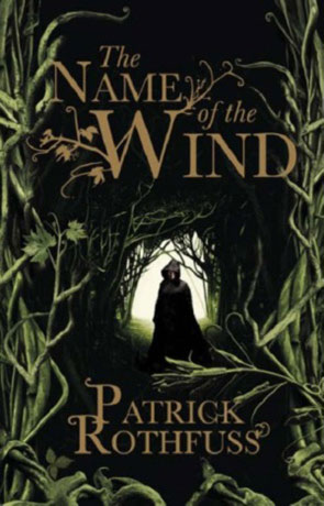 The Name of the Wind, a novel by Patrick Rothfuss